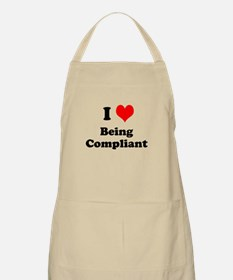 I Love Being Compliant Very Cheeky Apron