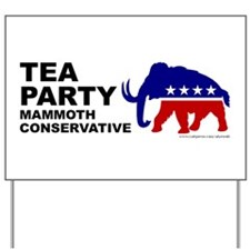 Mammoth Conservative, Yard Sign