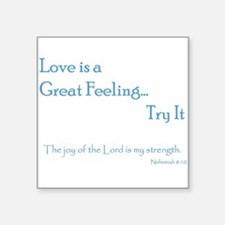 "Love is a great feeling... Square Sticker 3"" x 3"""