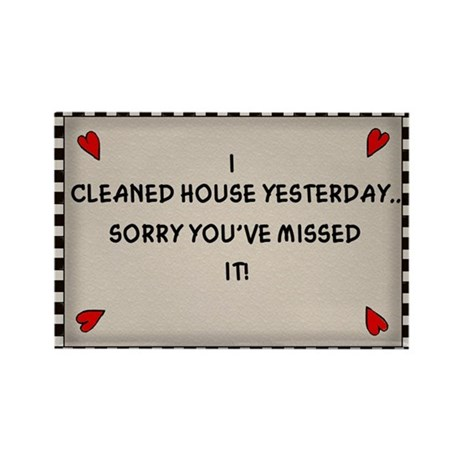 Cleaned House Yesterday Rectangle Magnet