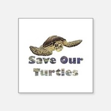 """save-our-turtles.png Square Sticker 3"""" x 3&qu"""