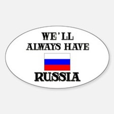 We Will Always Have Russia Oval Decal