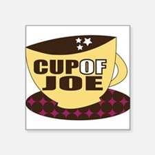 "Cup Of Joe Square Sticker 3"" x 3"""