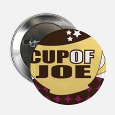 "Cup Of Joe 2.25"" Button"