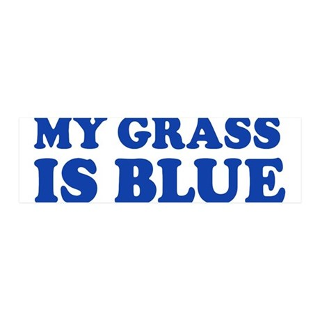 MY GRASS IS BLUE 36x11 Wall Decal