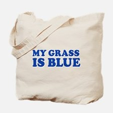 MY GRASS IS BLUE Tote Bag