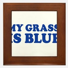 MY GRASS IS BLUE Framed Tile
