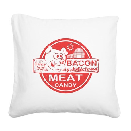 Bacon is Meat Candy Square Canvas Pillow