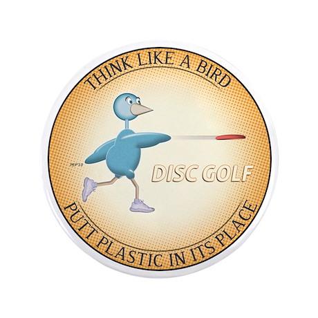 "Think Like A Bird #2 3.5"" Button"