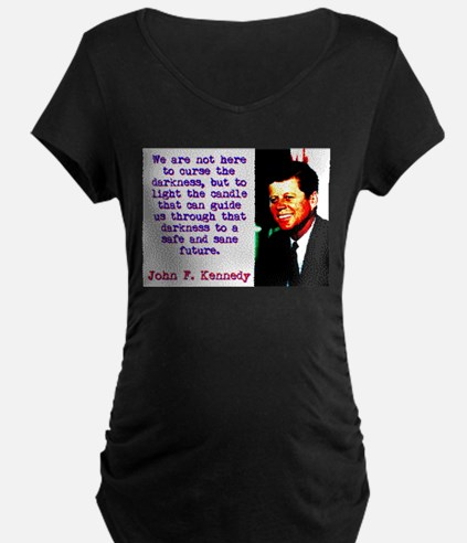 We Are Not Here To Curse - John Kennedy T-Shirt