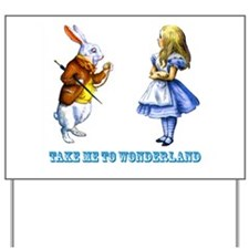 Take me to Wonderland Yard Sign