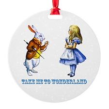 Take me to Wonderland Ornament