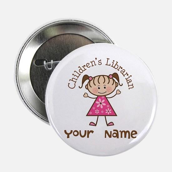 "Personalized Children's Librarian 2.25"" Button"