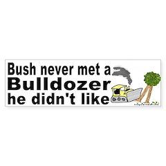 Bush likes Dozers Bumper Bumper Sticker