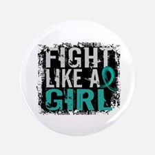 "Licensed Fight Like A Girl 31.8 Ovaria 3.5"" Button"