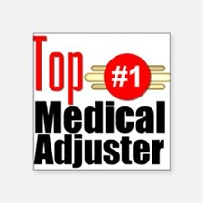 "Top Medical Adjuster Square Sticker 3"" x 3"""