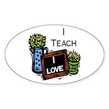 I Teach, I Love Decal
