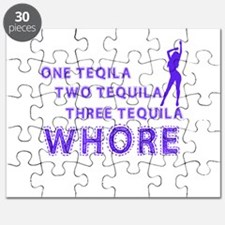 one tequila, two tequila, three tequila, whore ! P