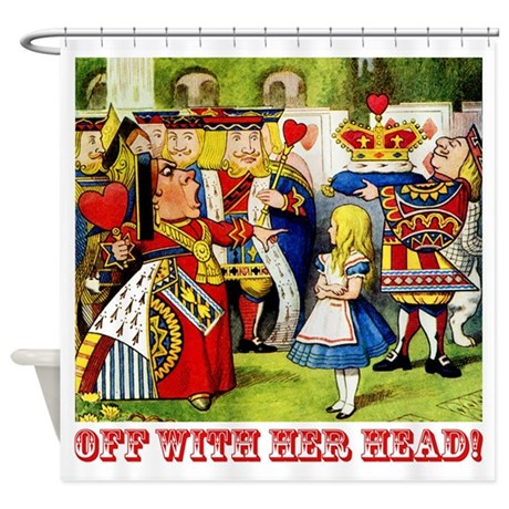 Off With Her Head! Shower Curtain
