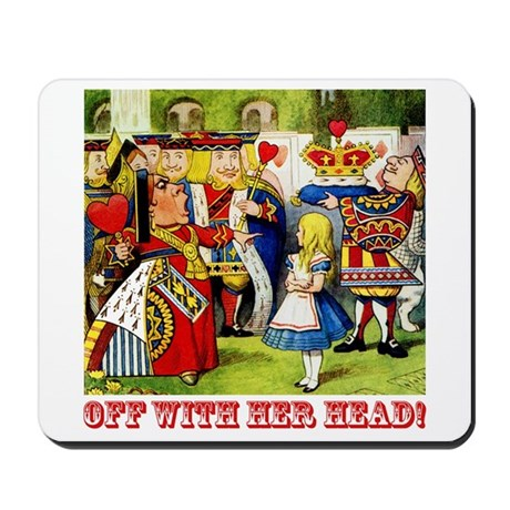 Off With Her Head! Mousepad