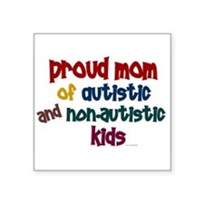 Proud Mom (Autistic & NonAutistic) Sticker