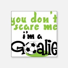 "I'm A Goalie Square Sticker 3"" x 3"""