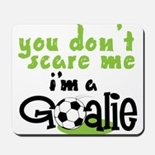 I'm A Goalie Mousepad