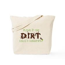 Dirty Dirt Tote Bag