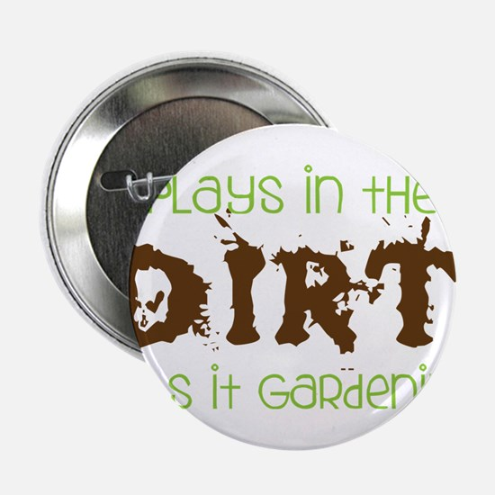 """Dirty Dirt 2.25"""" Button"""