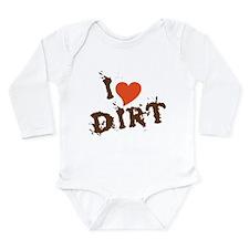 I Love Dirt Long Sleeve Infant Bodysuit
