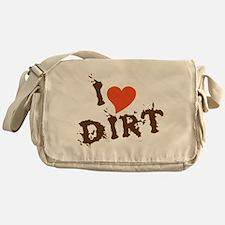 I Love Dirt Messenger Bag