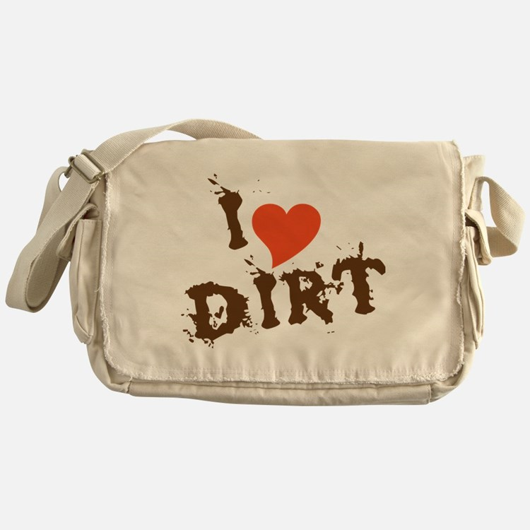 I Love Dirt Messenger Bag