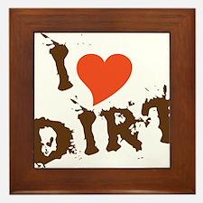 I Love Dirt Framed Tile