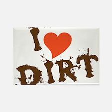 I Love Dirt Rectangle Magnet
