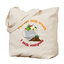 I Never Talk Trash Tote Bag