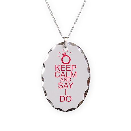 Keep calm and say I do Necklace Oval Charm