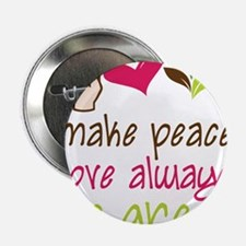 """Make Peace 2.25"""" Button"""