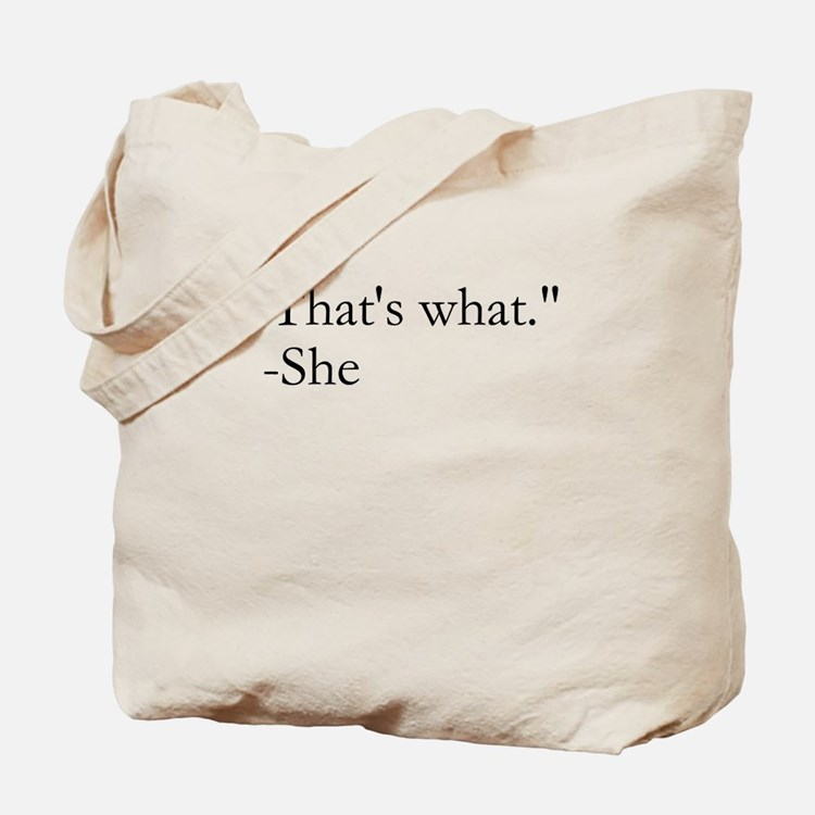 That's What She Said Tote Bag
