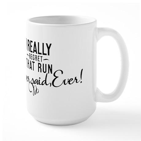 I Really Regret That Run - Large Mug