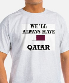 We Will Always Have Qatar Ash Grey T-Shirt