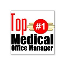 """Top Medical Office Manager Square Sticker 3"""" x 3"""""""
