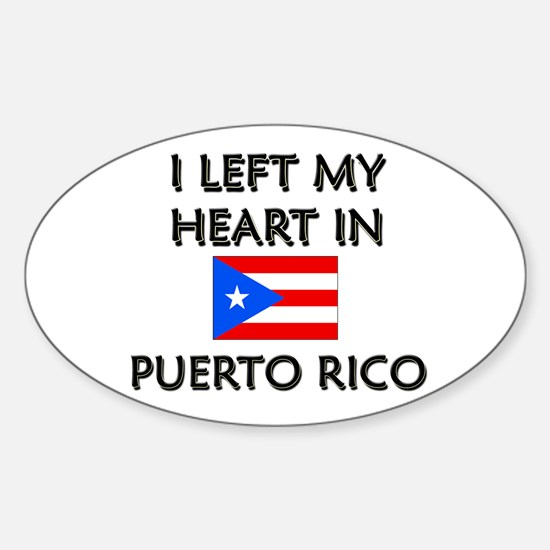 I Left My Heart In Puerto Rico Oval Decal