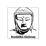 "BUDDHA (Buddhi-licious) Square Sticker 3"" x 3"