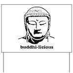 BUDDHA (Buddhi-licious) Yard Sign