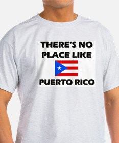 There Is No Place Like Puerto Rico Ash Grey T-Shir