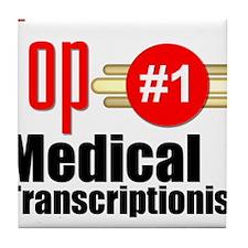 Top Medical Transcriptionist Tile Coaster