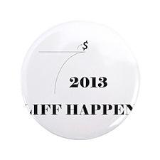 "Fiscal Cliff - Cliff Happens 3.5"" Button"