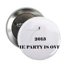 """Fiscal Cliff - The Party is Over 2.25"""" Button"""