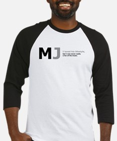 MJ: I loved his lifestyle... Baseball Jersey