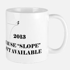 Fiscal Cliff - Because Slope Wasnt Available Mug